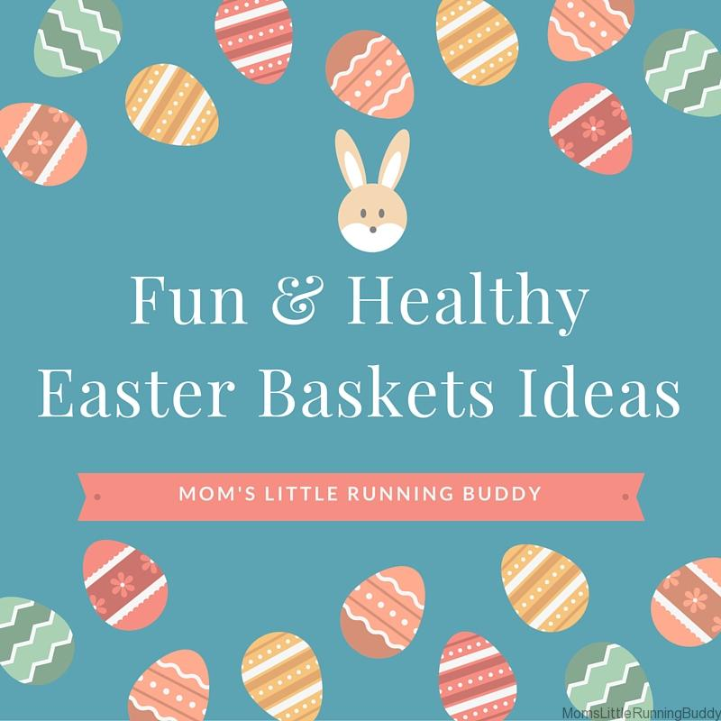 Filling Healthy Easter Baskets