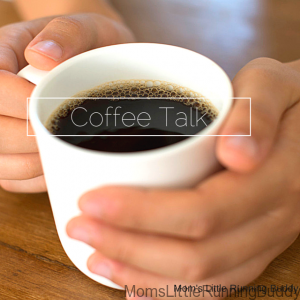 Coffee Talk: A Mom & Her Goals