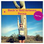 Rock 'n' Roll Arizona Recap Part 2
