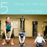 5 Things To Do With Your Kids Everyday