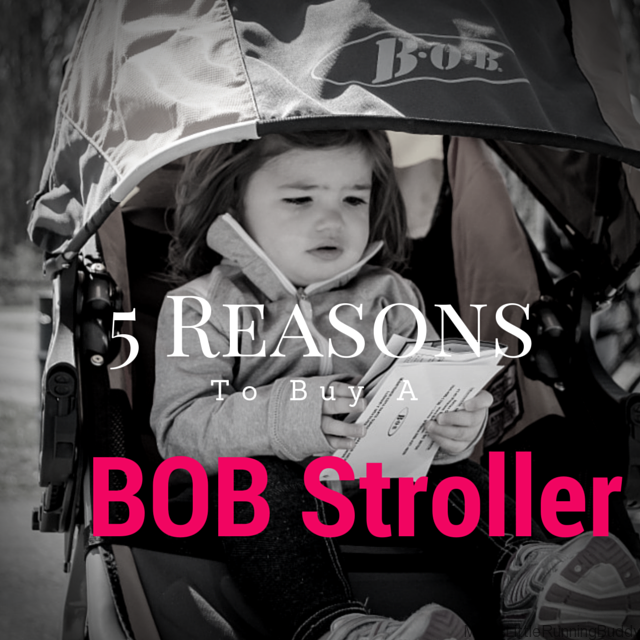 Five Reasons To Buy a B.O.B. Stroller