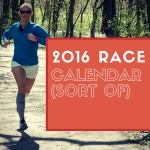 2016 Race Calendar (Sort of)