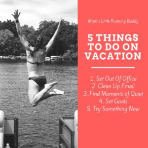 Five Things I Always Do On Vacation